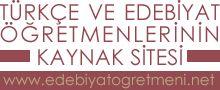 Türkçe Öğretmenleri Edebiyat Öğretmenleri  Kaynak Sitesi - Anasayfa