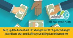 New CPT changes in ASC procedures for 2017 are on the anvil and will be affecting codes used in billing. Moreover keep updated with how the changes to descriptions for new bundled items could affect your ASC billing practice. Also be complaint with Medicare policies and vigilant and stringent in your documentation