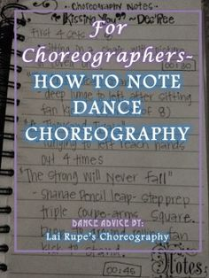FOR CHOREOGRAPHERS - HOW TO NOTE DANCE CHOREOGRAPHY Super helpful article for someone who is just starting out