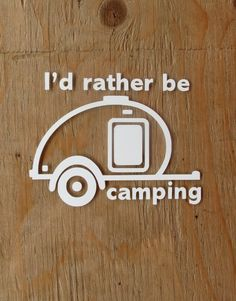 I'd rather be camping in a teardrop camper window decal.  Teardrop trailer.  Camping gear.  Campground.  Vintage travel trailer.  Sticker