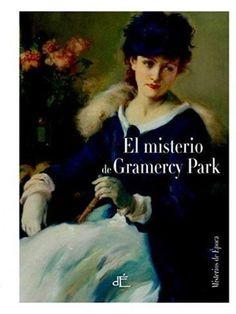 'El misterio de Gramercy Park', Anna Katherine Green, una novela victoriana injustamente olvidada.
