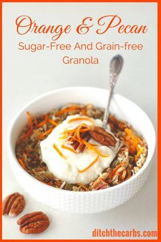 Ah-mazing sugar-free orange and pecan grain-free granola. Low carb, healthy, nutritious and unprocessed real food. | ditchthecarbs.com via @ditchthecarbs