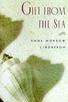 Gift from the Sea by Anne Morrow Lindbergh - a must-read for every mom - wisdom on relationships and juggling the details of life