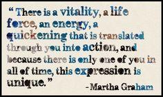 ~Martha Graham