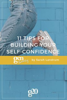 A lack of self-confidence is not a healthy personality trait It is, in fact, a crucial life-skill—and like any skill, it requires cultivation and practice.