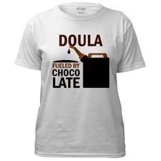 DOULA Fueled by Chocolate Tshirt