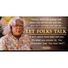 9 Best Madea images | Madea quotes, Funny quotes, Movie quotes