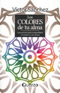 Libro: Los colores de tu alma, ISBN: 9786074573633, Autor: Victor sanchez, Categoría: Libro, Precio: $111.75 MXN