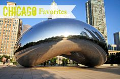 Chicago Favorites.  Tips from a tourist on what to see, eat and where to stay!