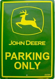 John Deere Parking ONLY <3