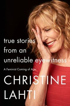 True Stories from an Unreliable Eyewitness: A Feminist Coming of Age from Dymocks online bookstore. A Feminist Coming of Age. HardCover by Christine Lahti Date, Christine Lahti, Chicago Hope, Best Biographies, Amy Poehler, Page Turner, Coming Of Age, Girl Humor, Nonfiction Books