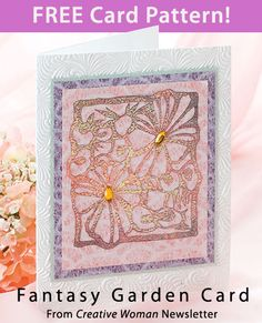 Fantasy Garden Card Download from Creative Woman newsletter. Click on the photo to access the free pattern. Sign up for this free newsletter here: AnniesNewsletters.com.