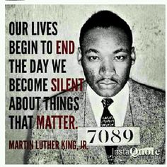 Our lives begin to end the day we become silent about things that matter.The Man! I Need God, Bob Marley Quotes, Words With Friends, Media Quotes, Life Is Precious, Spiritual Thoughts, Martin Luther King, Inspirational Thoughts, Good Thoughts