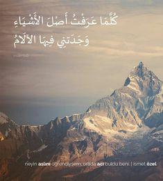 """""""neyin aslını öğrendiysem, orada acı buldu beni. """" İsmet Özel Learn Turkish, Turkish Language, Allah Islam, Arabic Quotes, Sentences, Qoutes, Poems, Letters, Mountains"""