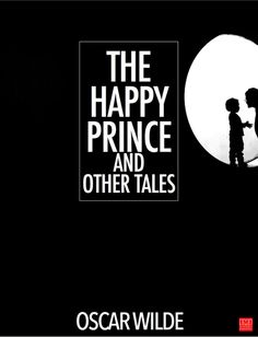 The Happy Prince and Other Tales (sometimes called The Happy Prince and Other Stories) is a collection of stories for children by Oscar Wilde first published in
