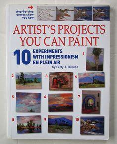 10 Experiments with Impressionism en Plein Air by Betty J. Billups (2005,...