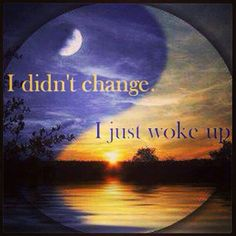 I didnt change I just woke up _/_ Brilliant!