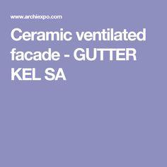 Ceramic ventilated facade - GUTTER KEL SA