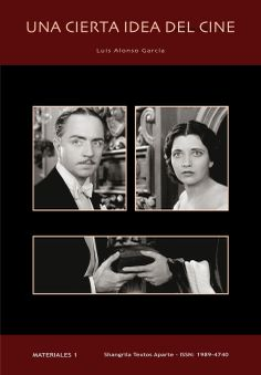 Materiales 1 - Páginas: 96 - Descarga gratuita pdf: http://shangrilaediciones.com/pages/materiales-libros/una-cierta-idea-del-cine.php
