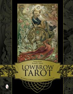 Lowbrow Tarot: An Artistic Collaborative Effort in Honor of Tarot Aunia Kahn and Russell J. Moon