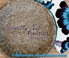 Coconutty Nut Pie Crust (Paleo, gluten-free, grain-free, & dairy-free) | deliciousobsessions.com