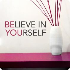 Quotes About Life | Beauty Tips | Pink Chocolate Break: Quotes About Life: Believe In Yourself