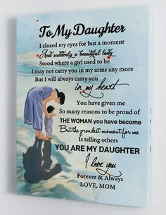 Daughter Poems, To My Daughter, I Hope You Know, Give It To Me, Happy Aniversary Wishes, Kiss Meaning, Law Quotes, Pomes, I Love You Forever