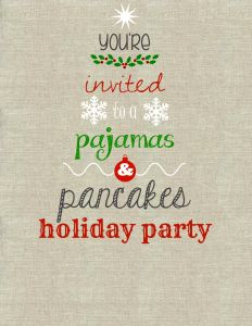 Pajamas & Pancakes Holiday Party: What a cute idea!!!