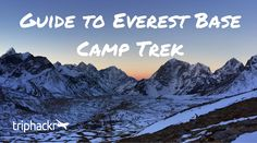 Use this Everest Base Camp Trek Guide to prepare for the trip of a lifetime in the Himalayas of Nepal   Trip Hackr
