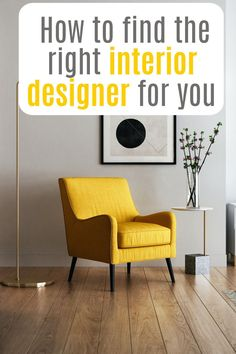 How to find the right interior designer to plan your decor and decor and make your home look amazing