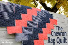 Ricochet and Away!: The Chevron Rag Quilt