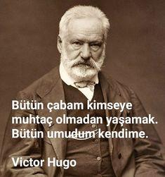 Bütün çabam kimseye muhtaç olmadan yaşamak. Bütün umudum kendime. Victor Hugo #victorhugo #kişiselgelişim #psikoloji #farkındalık… Victor Hugo, Einstein, Quotes, Instagram, Quotations, Quote, Shut Up Quotes