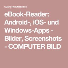 eBook-Reader: Android-, iOS- und Windows-Apps - Bilder, Screenshots - COMPUTER BILD