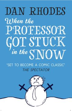 Buy When the Professor Got Stuck in the Snow by Dan Rhodes and Read this Book on Kobo's Free Apps. Discover Kobo's Vast Collection of Ebooks and Audiobooks Today - Over 4 Million Titles! Books To Read, My Books, Short Novels, Richard Dawkins, The Spectator, Guest Speakers, Special Guest, Thought Provoking, Laugh Out Loud
