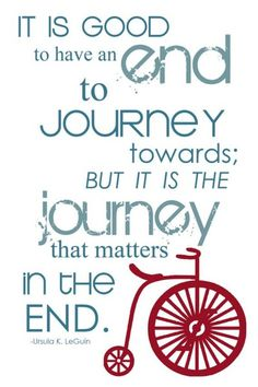 """""""It is good to have an end to journey toward; but it is the journey that matters, in the end."""" ~ Ernest Hemingway #travel #quote"""