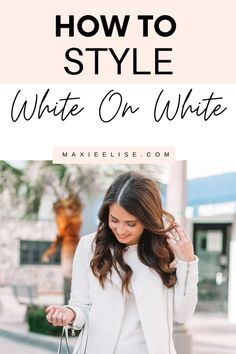 The best tips to help you style white on white. #fashionstyle #whiteonwhite #summerfashion
