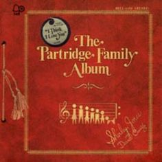 The Partridge Family Album  My first favorite band, first album