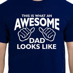 Is your dad as awesome as this shirt?