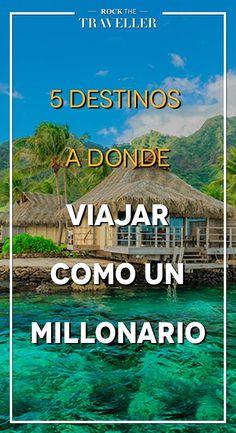 ¿Te gustaría #viajar como un millonario? No te pierdas estos #destinos de #lujo.