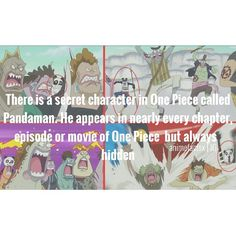 Pandaman is actually how Oda portrays himself in the world of One Piece