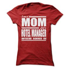 I AM A MOM AND A HOTEL MANAGER SHIRTS T Shirt, Hoodie, Sweatshirt