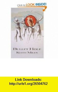 Bullet Hole (Missing Mysteries) (9791590580089) Keith Miles , ISBN-10: 1590580087  , ISBN-13: 979-1590580089 ,  , tutorials , pdf , ebook , torrent , downloads , rapidshare , filesonic , hotfile , megaupload , fileserve