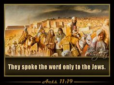 Tuesday, November 8 They spoke the word only to the Jews.—Acts 11:19. http://wol.jw.org/en/wol/h/r1/lp-e