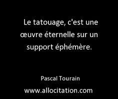 Le tatouage, c'est une œuvre éternelle sur un support éphémère.