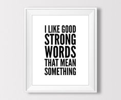 I Like Good Strong Words That Mean Something, Little Women Quote, Louisa May Alcott Quote, Printable Inspirational Quote, Inspirational Print, Instant Download