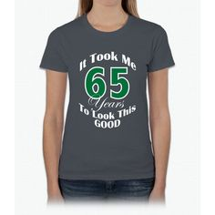 65 Years Old Womens T-Shirt