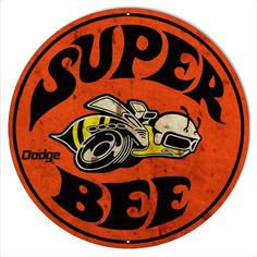 Create a Unique Vintage Garage Look with our Products. This is a reproduction of a vintage Dodge Super Bee Advertising Metal Sign. Made to look old, this round sign is made of Aluminum. It has an eyelet for easy mounting. Made in the USA. Dodge Super Bee, Classic Chevy Trucks, Classic Cars, Vw Bus, Plymouth, Mopar, Buick, Arte Lowbrow, Pt Cruiser