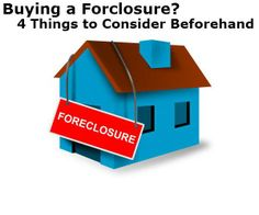 Buying a Foreclosure? 4 Things to Consider Beforehand| Owning the Fence from ERA Real Estate (http://www.owningthefence.com/buying-a-foreclosure-4-things-to-consider-beforehand/)