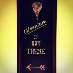 """Adventure is out there. Inspired by Disney Pixar's """"Up"""" - Doing this ASAP!"""