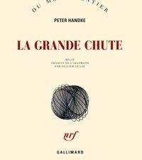 Peter Handke - La grande chute, 2014